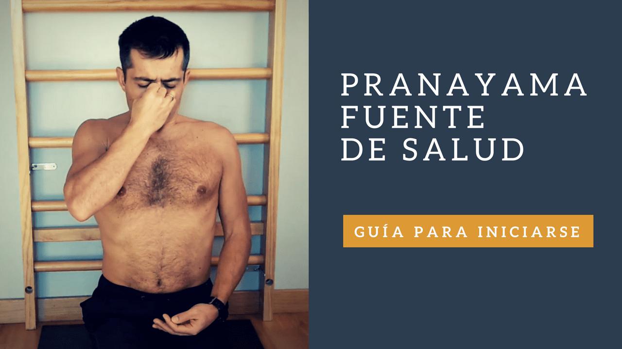 Pranayama fuente de salud guía para iniciarte
